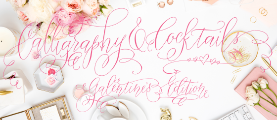 Calligraphy and Cocktails Workshop Galentine's Edition